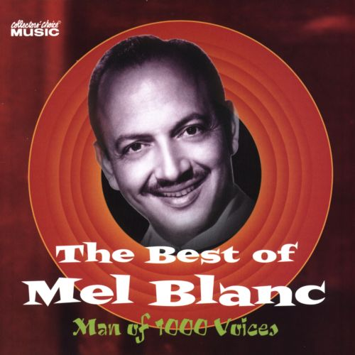 The Best of Mel Blanc: Man of 1000 Voices