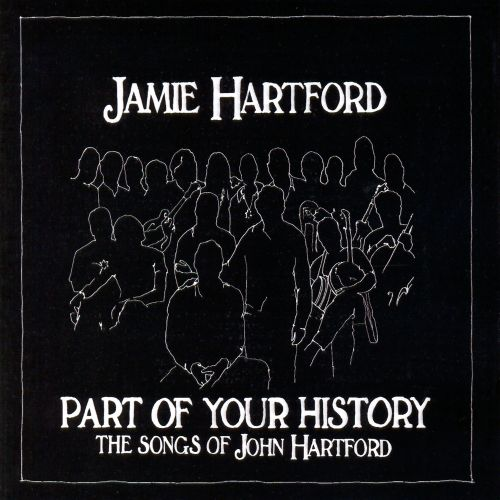 Part of Your History: The Songs of John Hartford
