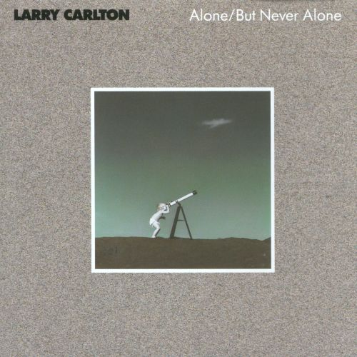 Alone/But Never Alone