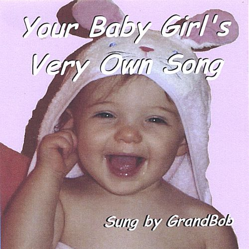 Your Baby Girl's Very Own Song