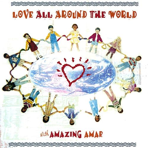 Love All Around the World - Amazing Amar | Songs, Reviews, Credits | AllMusic