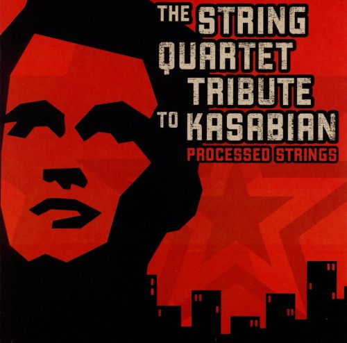 The String Quartet Tribute to Kasabian: Processed Strings