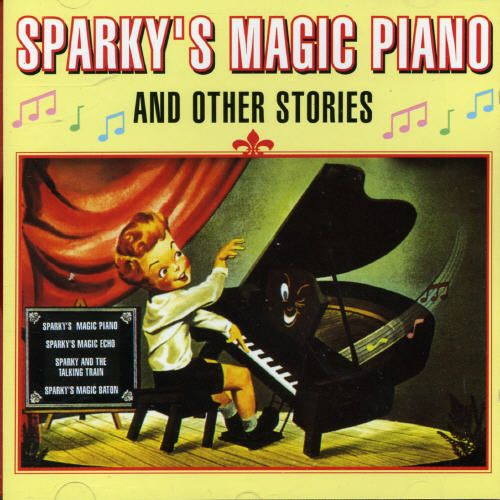 Sparky's Magic Piano And Other Stories