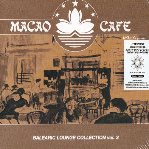 Macao Cafe: Balearic Lounge Collection, Vol. 3