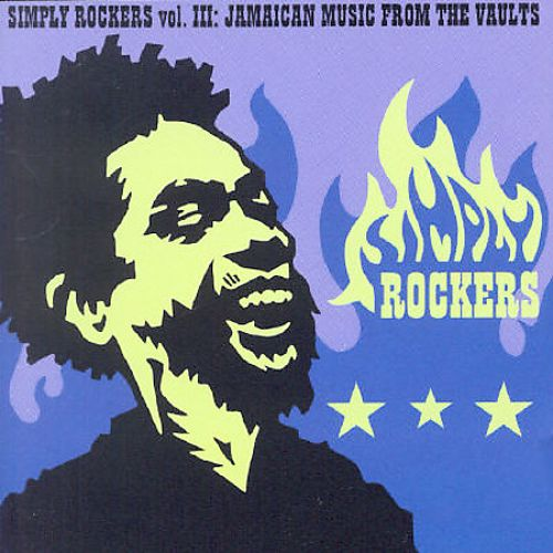 Simply Rockers, Vol. 3: Jamaican Music from the Vaults