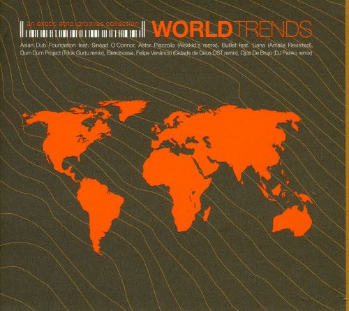 World Trends: An Exotic Ethno-Grooves Collection