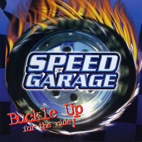 Speed garage buckle up for the ride various artists for Speed garage gagny