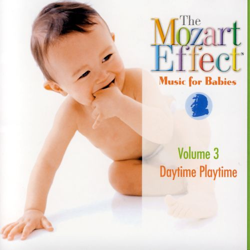 The Mozart Effect: Music For Babies, Vol. 3: Daytime ...