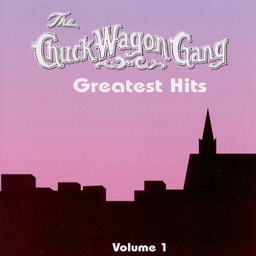 Chuck Wagon Gang's Greatest Hits, Vol. 1