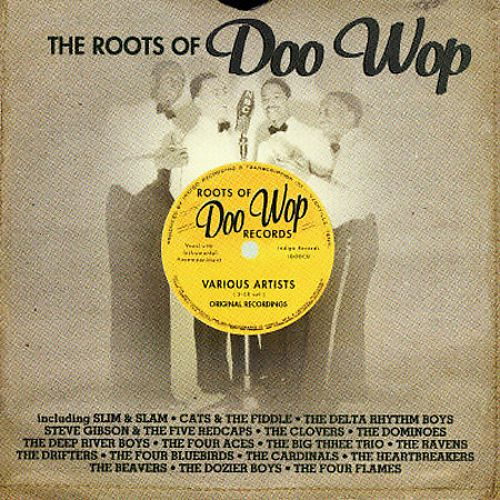 The Roots of Doo Wop [Indigo]