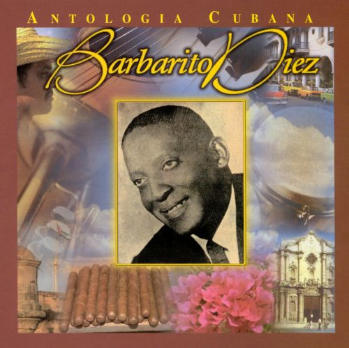 Anthology Cubana: Barbarito Diez