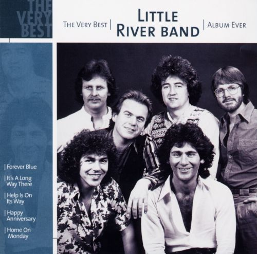 Little River Band Greatest Hits Little River Band: The Very Best Little River Band Album Ever