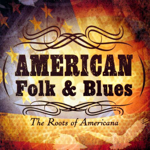 Folk and Blues: The Roots of Americana
