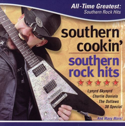 Southern Cookin': All Time Greatest Southern Rock Hits