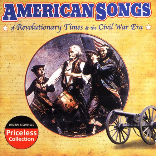American Songs of Revolutionary Times & the Civil War Era [Oldies]