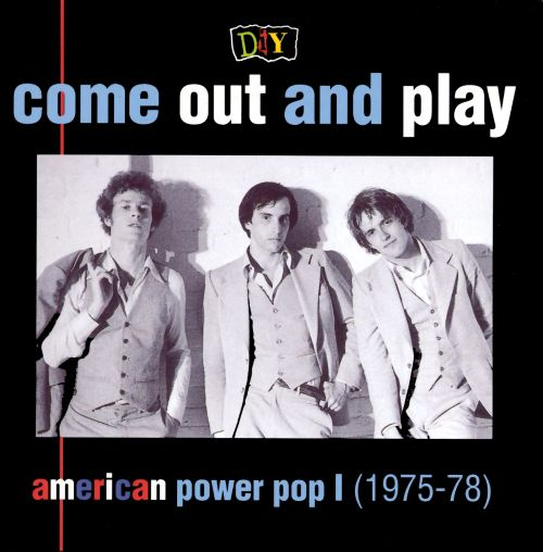 Warriors Come Out To Play Rap Song: D.I.Y.: Come Out And Play: American Power Pop I (1975-78