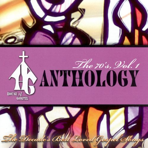 House of Gospel Anthology: The 70's