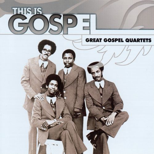 This Is Gospel: Great Gospel Quartets