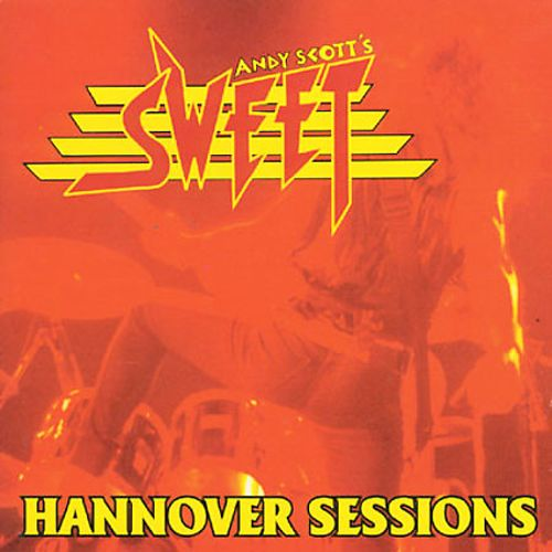 Andy Scott's Sweet: Hannover Sessions