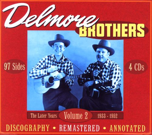 The Delmore Brothers, Vol. 2: The Later Years 1933-1952