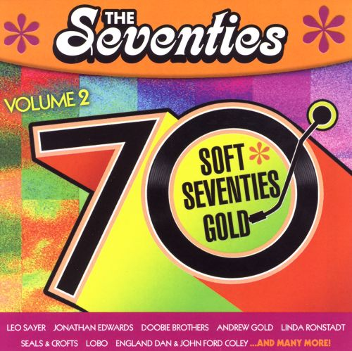 The Seventies: Soft 70's Gold, Vol. 2