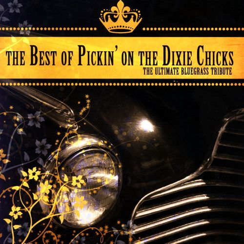 Best of Pickin' on the Dixie Chicks