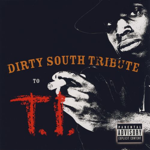 Dirty South Tribute to T.I.