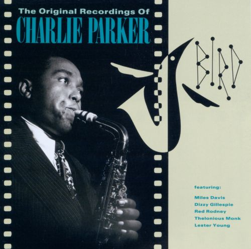 Bird: The Original Recordings of Charlie Parker