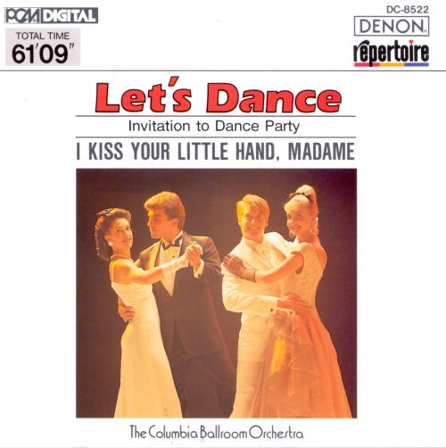 Let's Dance, Vol. 2: Invitation to Dance Party (I Kiss Your Little Hand, Madame)