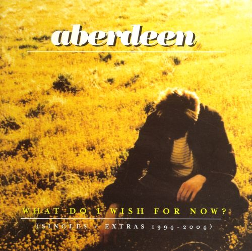 What Do I Wish for Now?: Singles & Extras 1994-2004
