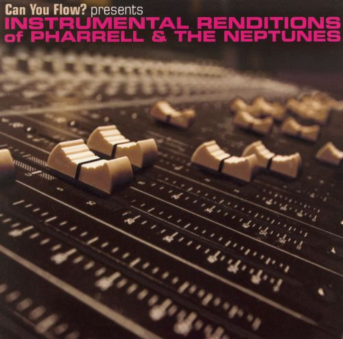 Can You Flow? Instrumental Renditions of Pharrell and the Neptunes