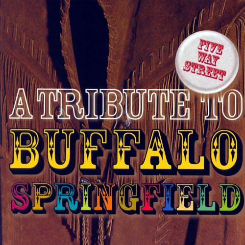 Five Way Street: A Tribute to Buffalo Springfield