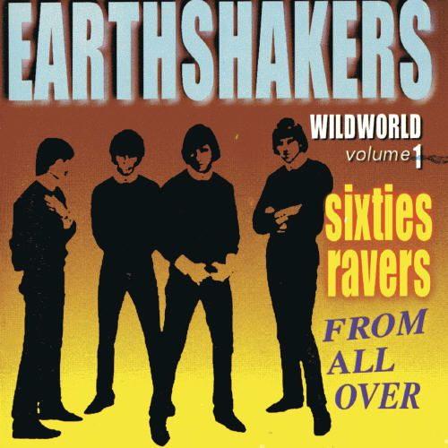 Earth Shakers: Sixties Ravers from All Over