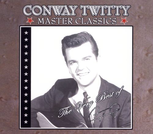 Master Classics: The Very Best of Conway Twitty