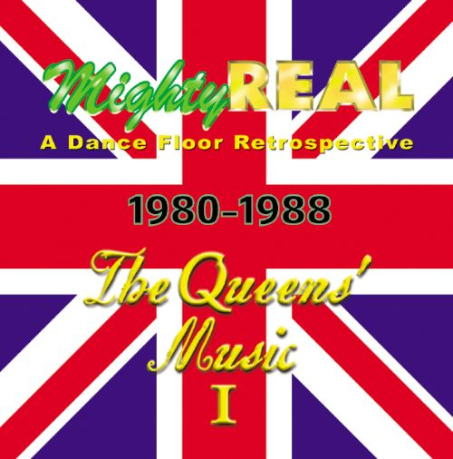 Mighty Real: The Queens' Music, Vol. 1