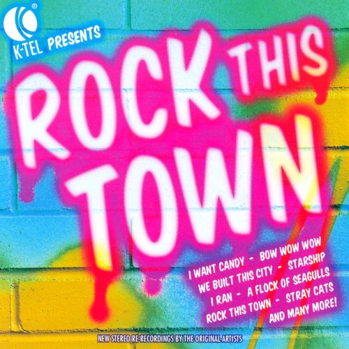 K-Tel Presents: Rock This Town