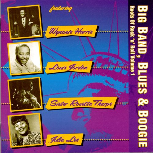 Big Band, Blues & Boogie: Roots Of Rock 'N' Roll, Vol. 1