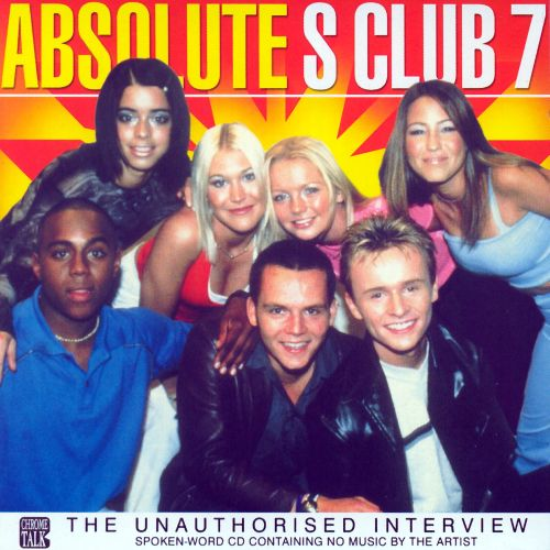 Absolute S Club 7: The Unauthorised Interview