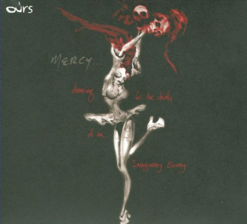 Mercy... (Dancing for the Death of an Imaginary Enemy)