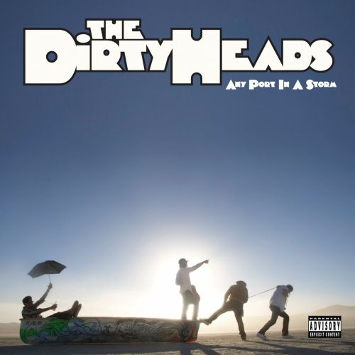 Any Port In A Storm Dirty Heads Songs Reviews