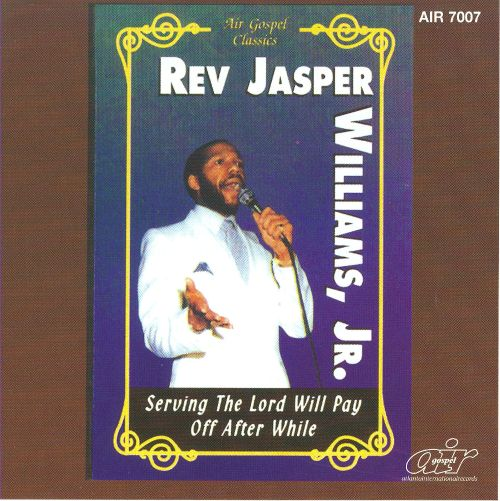 Serving the Lord Will Pay Off after Awhile - Rev. Jasper ...