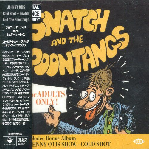 Cold Shot!/Snatch and the Poontangs