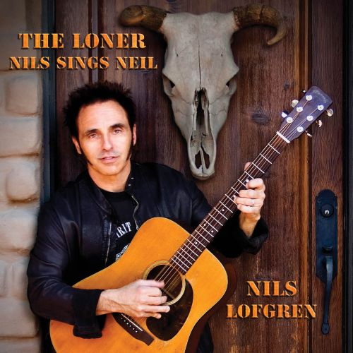 The Loner: Nils Sings Neil - Nils Lofgren | Songs, Reviews ...