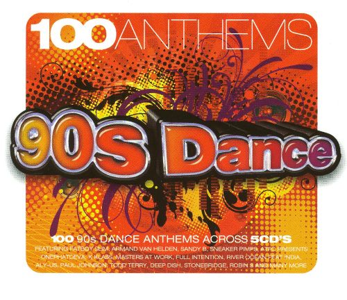 100 anthems 90 39 s dance various artists songs reviews for 90s house anthems