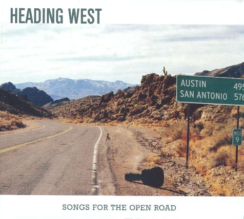 Heading West: Songs for the Open Road
