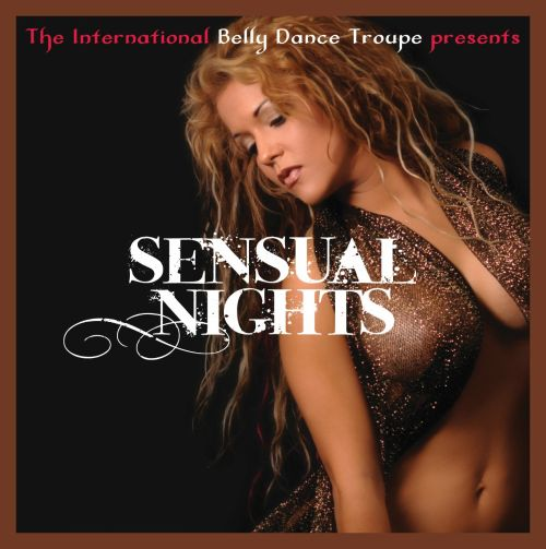 International Belly Dance Troupe: Sensual Delights