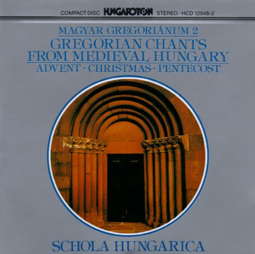 Gregorian Chants from Medieval Hungary, Vol. 2