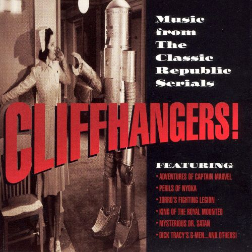 Cliffhangers!: Music from the Classic Republic Serials