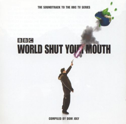 BBC: World Shut Your Mouth/O.S.T.