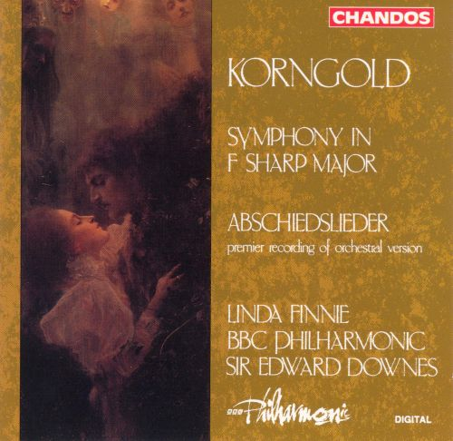 Korngold: Symphony in F sharp major; Abschiedslieder